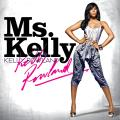Kelly Rowland 「Ms. Kelly」